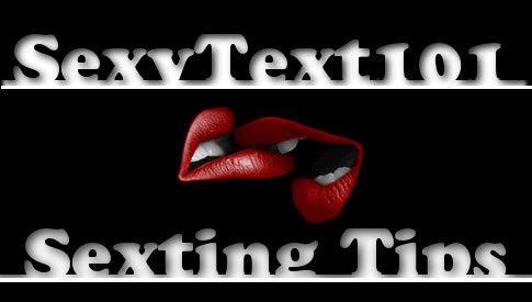 Sexting Tips by SexyText101