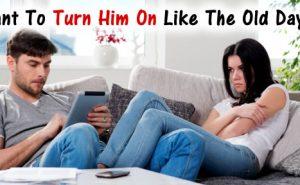 Make Him Want You Again