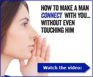 Learn How To Make Him Want You More